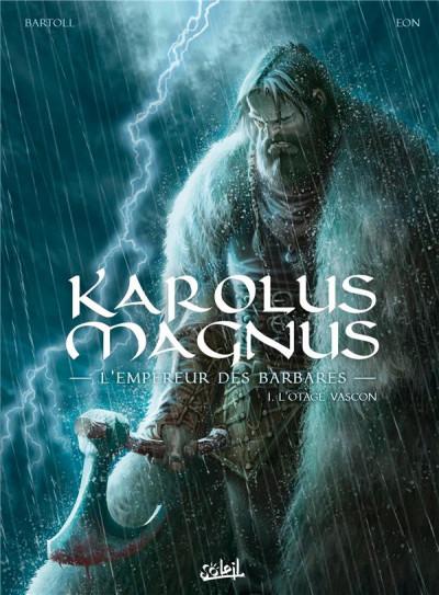 Couverture Karolus Magnus, l'empereur des barbares tome 1