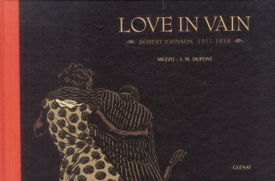 Couverture love in vain - Robert Johnson 1911-1938
