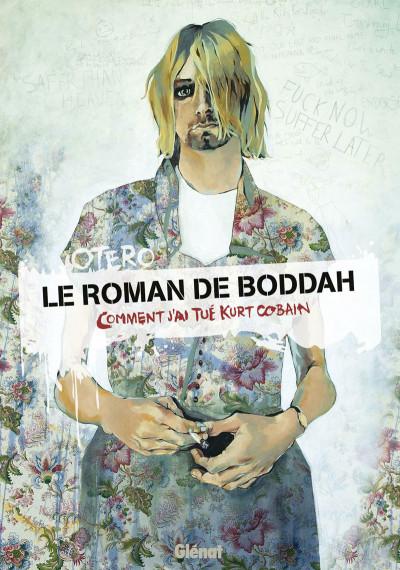 Couverture Le roman de boddah - Comment j'ai tué Kurt Cobain