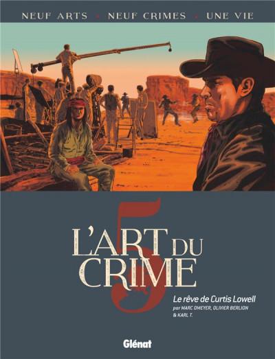 Couverture L'art du crime tome 5 - Le rêve de Curtis Lowell