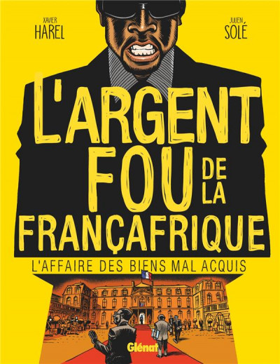 Couverture L'argent fou de la Françafrique - L'affaire des biens mal-acquis