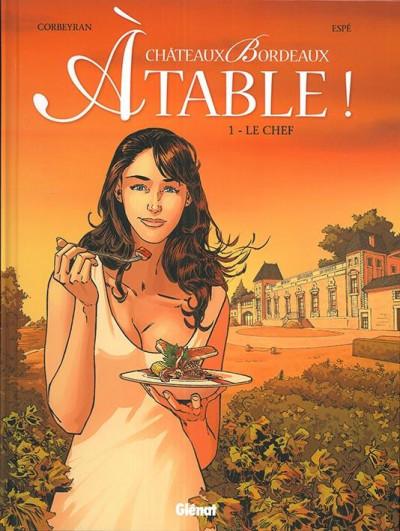 Couverture Châteaux Bordeaux - À table ! tome 1