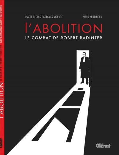 Couverture L'abolition - le combat de Robert Badinter