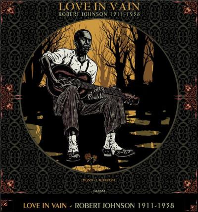 Couverture Love in vain - Robert Johnson - édition spéciale avec vinyle