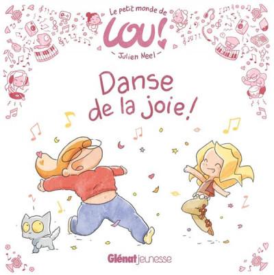 Couverture Le petit monde de Lou - Danse de la joie !