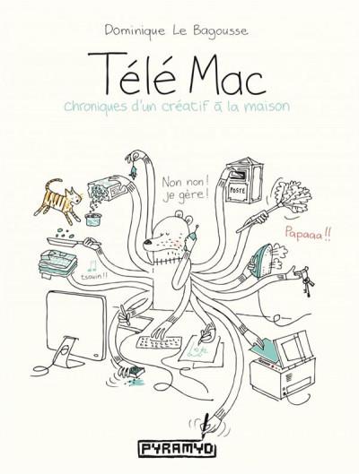 Couverture Télé mac - chroniques d'un créatif à la maison