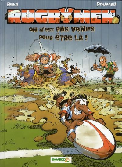 image de les rugbymen tome 3 - on n'est pas venus pour être là