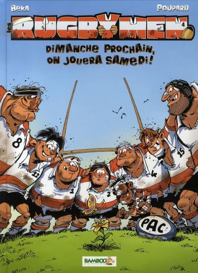image de les rugbymen tome 4 - dimanche prochain, on jouera samedi
