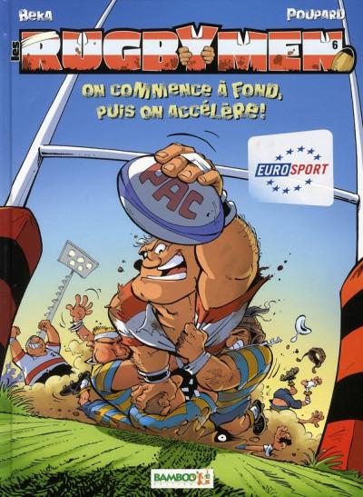 image de les rugbymen tome 6 - on commence à fond, puis on accélère !