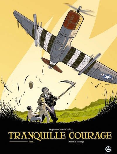 image de tranquille courage tome 1