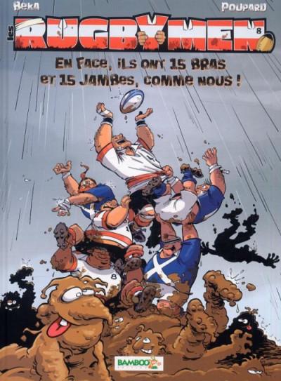 Couverture les rugbymen tome 8 - en face, ils ont 15 bras et 15 jambes, comme nous !