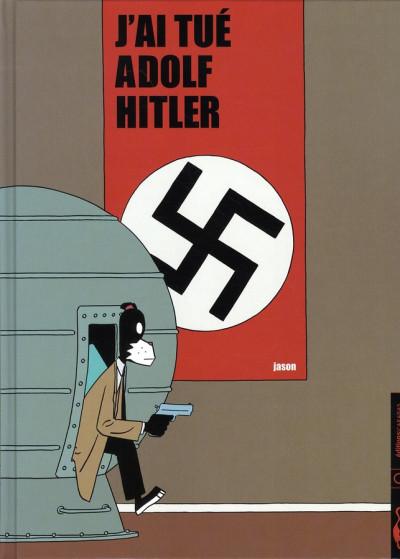 Couverture J'ai tué Adolphe Hitler
