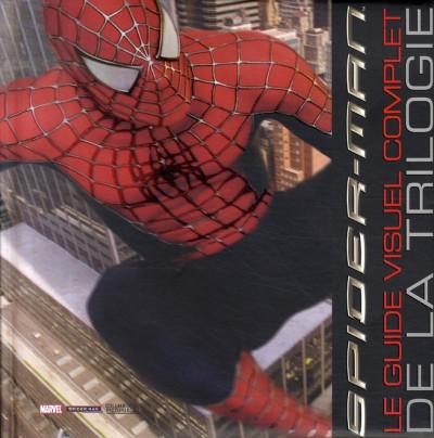 Couverture spider-man ; le guide visuel complet de la trilogie