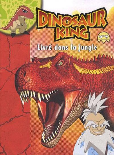 Couverture dinosaur king tome 4 - livré dans la jungle