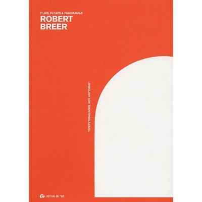 Couverture Robert Breer, films, floats et panoramas