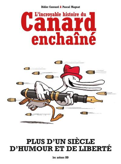 Couverture L'incroyable histoire du canard enchaîné (édition 2018)
