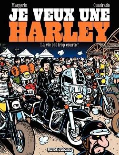 Couverture je veux une Harley tome 1 - La vie est trop courte !