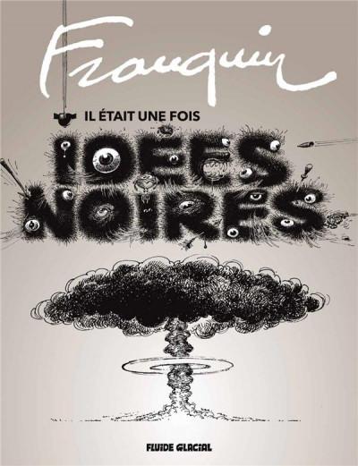 Couverture Franquin - Il était une fois Idées noires