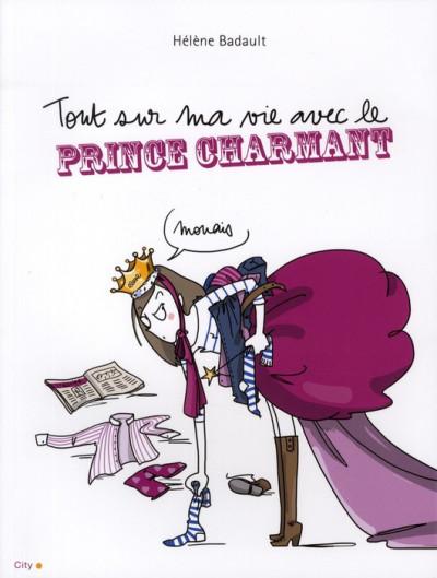 Couverture tout sur ma vie avec le prince charmant