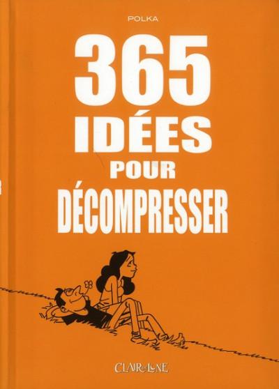Couverture 365 idées pour décompresser