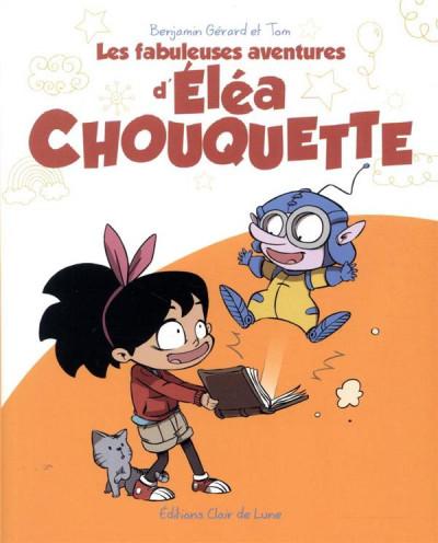 Couverture Les fabuleuses aventures d'Eléa Chouquette tome 1