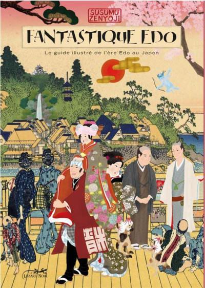 Couverture Fantastique Edo - Le guide illustré de l'ère Edo au Japon