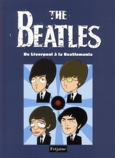 Couverture the Beatles tome 1 - de Liverpool à la Beatlemania