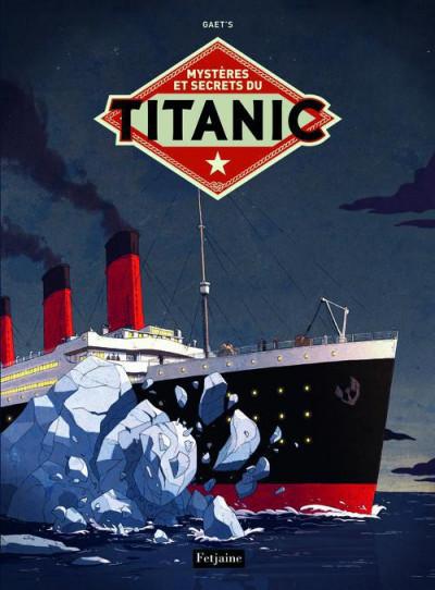 Couverture mystères et secrets du Titanic