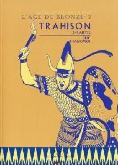 Couverture l'âge de bronze tome 4 - trahison tome 2