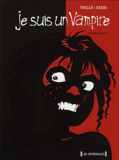 Couverture je suis un vampire - intégrale tome 1