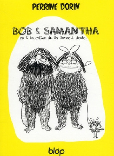 Couverture bob et samantha ; ou l'invention de la brosse à dents