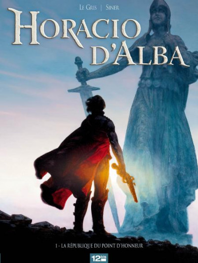 Couverture Horacio d'Alba tome 1 - la république du point d'honneur
