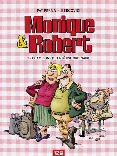 Couverture Monique & Robert tome 1 - championnat de la bêtise ordinaire