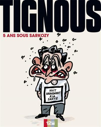 Couverture 5 ans sous Sarkozy - Nuit gravement à la santé
