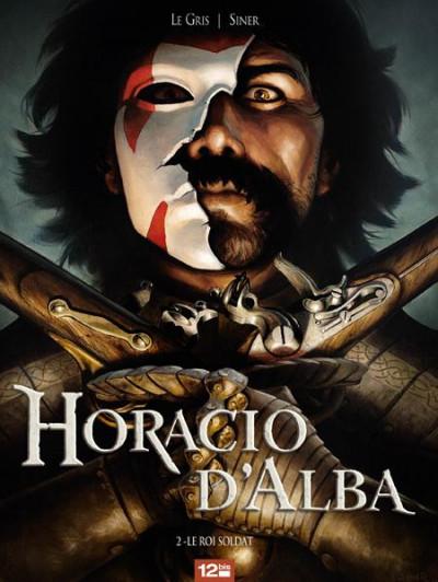 Couverture Horacio d'Alba tome 2 - le roi soldat