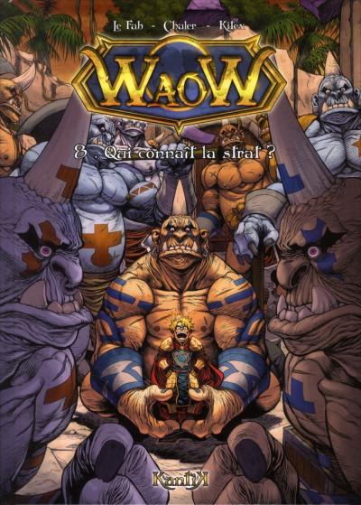 Couverture Waow tome 8 - qui connaît la strat ?
