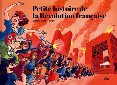 Couverture Petite histoire de la révolution française