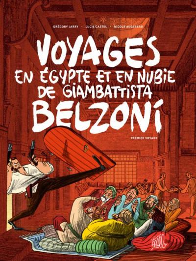 Couverture Voyages en Egypte et en Nubie de Giambattista Belzoni tome 1