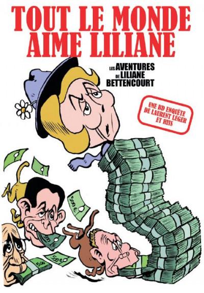 Couverture tout le monde aime Liliane ; les aventures de Liliane Bettencourt