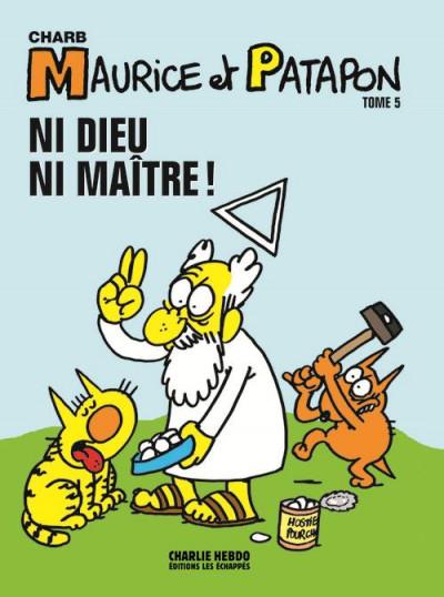 Couverture Maurice et Patapon tome 5 - ni dieu ni maître !