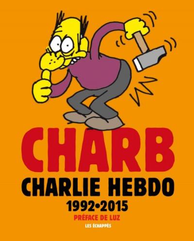 Couverture Charb dans Charlie Hebdo - l'anthologie 1992-2015