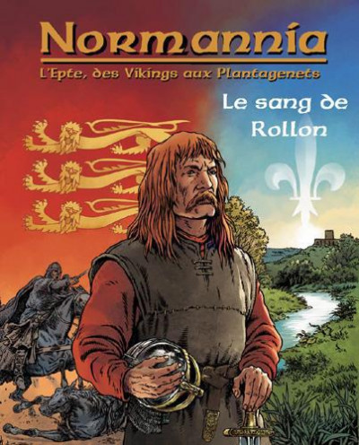 image de Normannia l'epte des vikings aux plantagenets tome 1 - le sang de rollon