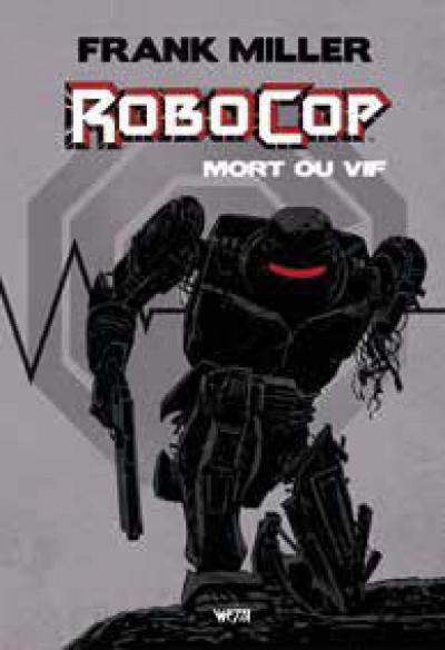 Couverture Robocop - mort ou vif - intégrale