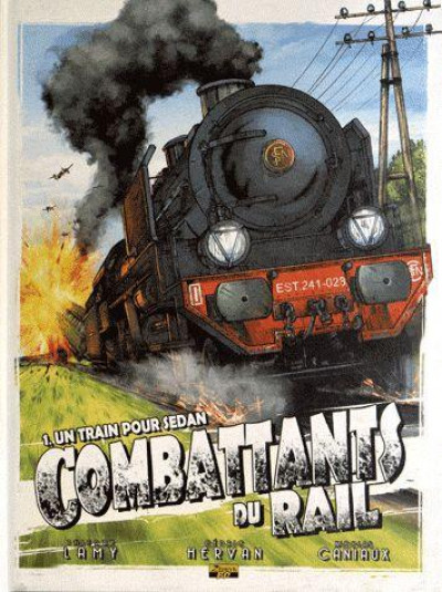 Couverture combattants du rail tome 1 - un train pour Sedan