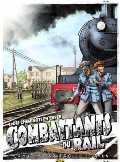 Couverture combattants du rail tome 2 - des cheminots en enfer