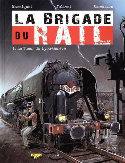 image de la brigade du rail tome 1 - le tueur du Lyon-Genève