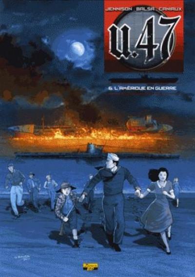 Couverture U47 tome 6 - l'Amérique en guerre