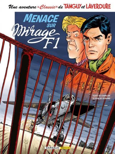 Couverture Tanguy et Laverdure (classic) tome 1 - Menace sur mirage F1