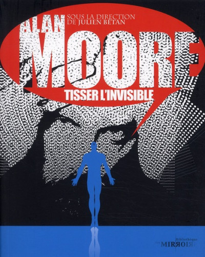Couverture alan moore, tisser l'invisible