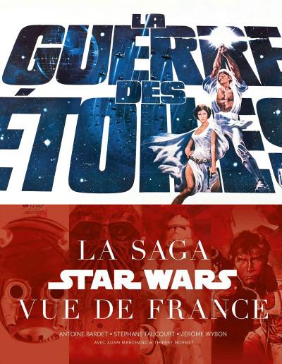 Couverture La guerre des étoiles - La saga Star Wars vu de France